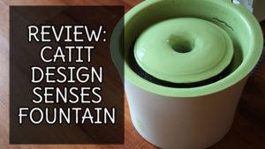 Review: Catit Design Senses Fountain